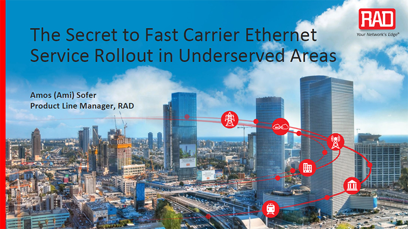The Secret to Fast Carrier Ethernet Service Roll Outs in Underserved Areas