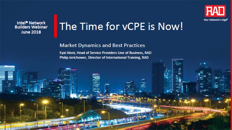 A RAD Intel Webinar: The Time for vCPE is Now!